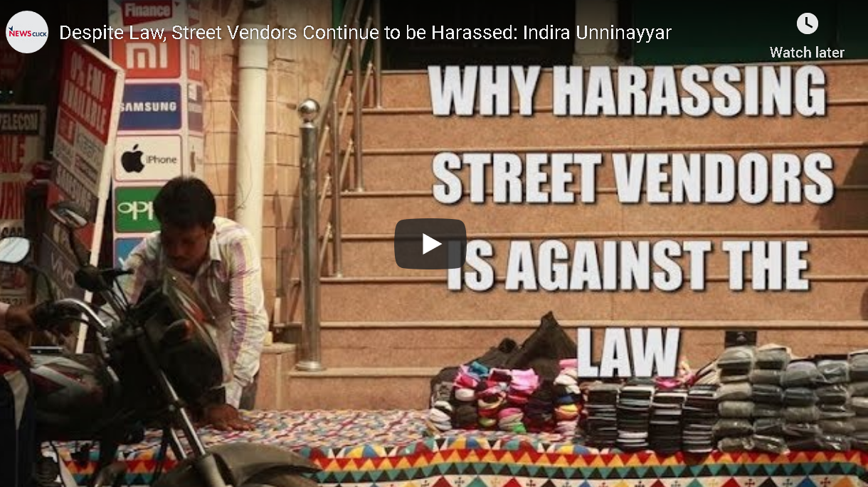 Despite Law, Street Vendors Continue to be Harassed: Indira Unninayyar