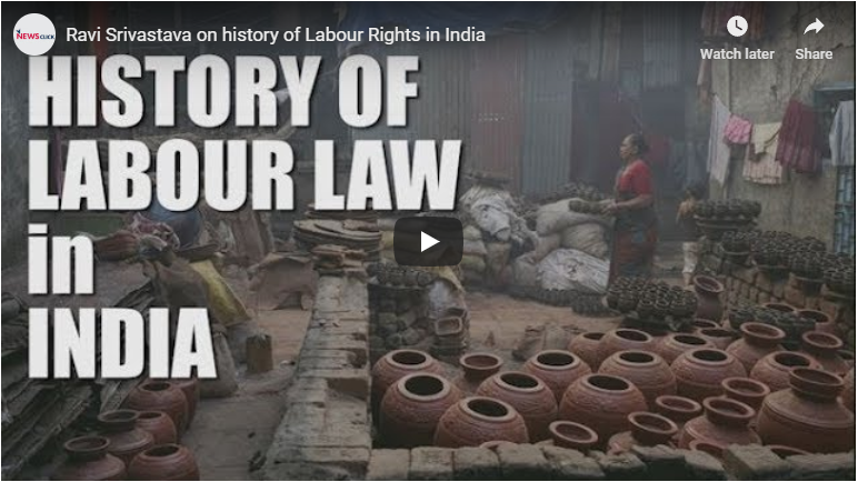 Ravi Srivastava on the history of labour rights in India