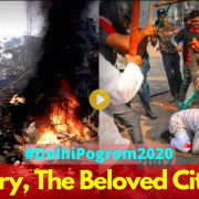 Delhi Riots: Cry, the Beloved City